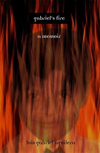 9780226010670: Gabriel's Fire: A Memoir