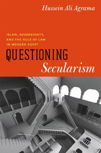9780226010694: Questioning Secularism: Islam, Sovereignty, and the Rule of Law in Modern Egypt (Chicago Studies in Practices of Meaning)