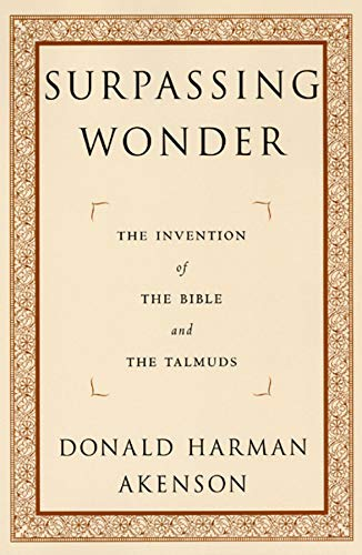 9780226010731: Surpassing Wonder: The Invention of the Bible and the Talmuds