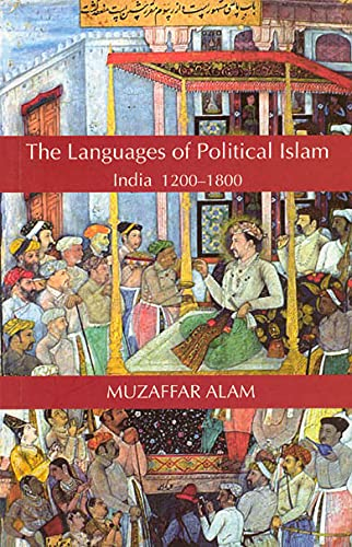 9780226011011: The Languages of Political Islam: India 1200-1800