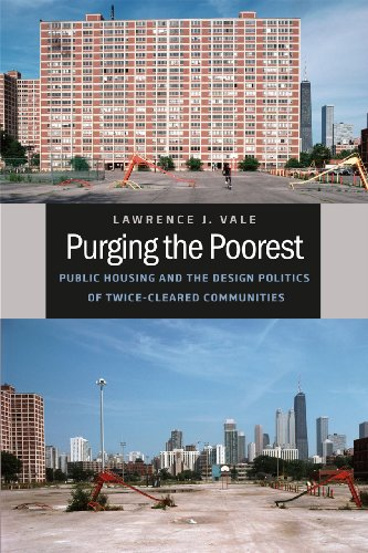 9780226012315: Purging the Poorest: Public Housing and the Design Politics of Twice-Cleared Communities (Historical Studies of Urban America)