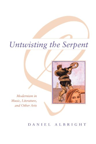 9780226012544: Untwisting the Serpent: Modernism in Music, Literature, and Other Arts