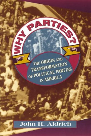 Why Parties?: The Origin and Transformation of: Aldrich, John H.