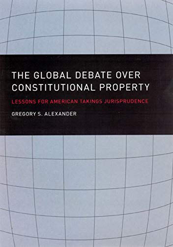 9780226012988: The Global Debate over Constitutional Property: Lessons for American Takings Jurisprudence