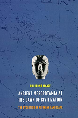 9780226013770: Ancient Mesopotamia at the Dawn of Civilization: The Evolution of an Urban Landscape