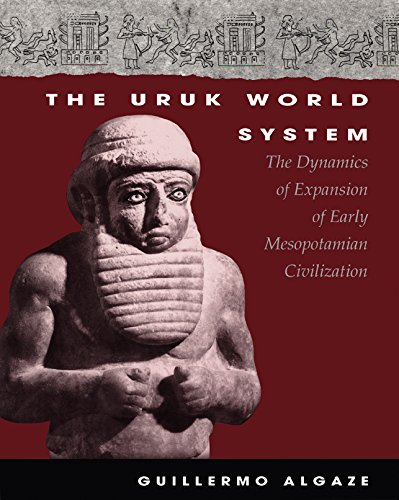 9780226013817: The Uruk World System: The Dynamics of Expansion of Early Mesopotamian Civilization