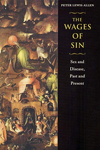 9780226014609: The Wages of Sin: Sex and Disease, Past and Present