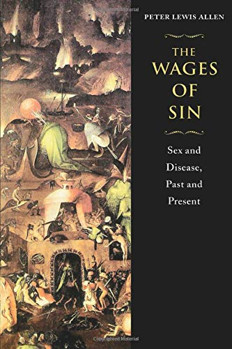 9780226014616: The Wages of Sin: Sex and Disease, Past and Present