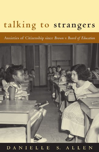 9780226014678: Talking to Strangers: Anxieties of Citizenship since Brown v. Board of Education