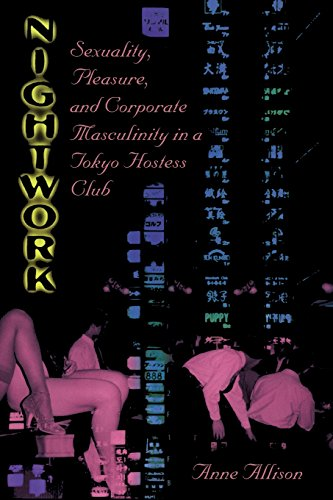 9780226014876: Nightwork: Sexuality, Pleasure, and Corporate Masculinity in a Tokyo Hostess Club