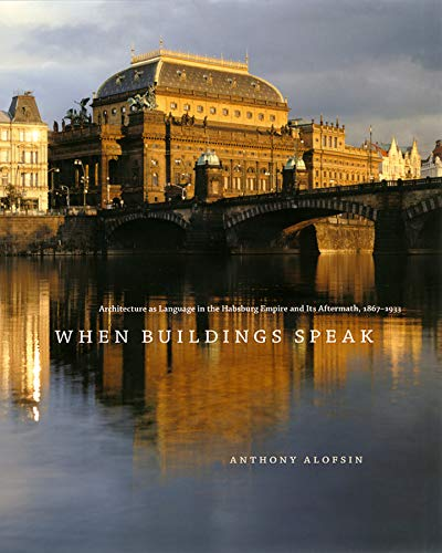 9780226015071: When Buildings Speak: Architecture As Language in the Habsburg Empire and Its Aftermath, 1867-1933