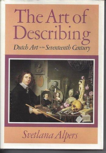 9780226015125: The Art of Describing: Dutch Art in the Seventeenth Century
