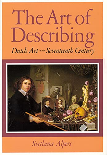 9780226015132: The Art of Describing: Dutch Art in the Seventeenth Century