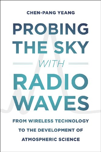 Probing the Sky with Radio Waves: From Wireless Technology to the Development of Atmospheric Science