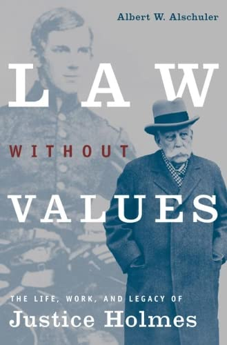 9780226015200: Law Without Values: The Life, Work, and Legacy of Justice Holmes