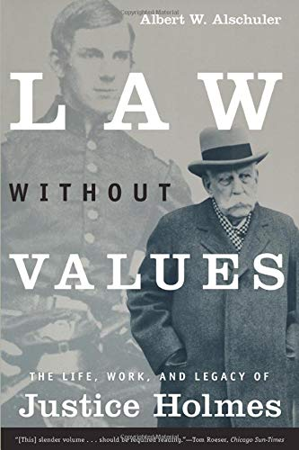 9780226015217: Law Without Values : The Life, Work, and Legacy of Justice Holmes
