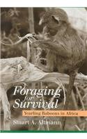9780226015958: Foraging for Survival: Yearling Baboons in Africa
