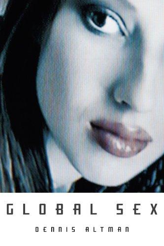 Global Sex Format: Paperback: Dennis Altman