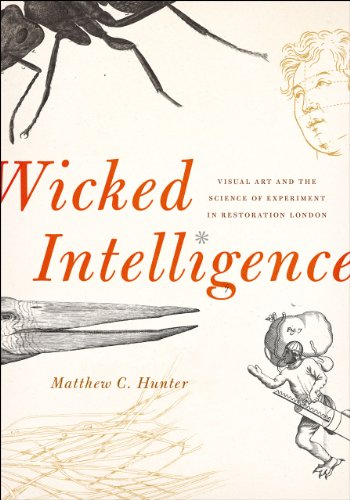 9780226017297: Wicked Intelligence: Visual Art and the Science of Experiment in Restoration London