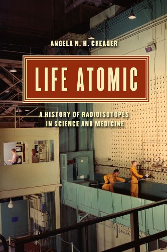 9780226017808: Life Atomic: A History of Radioisotopes in Science and Medicine