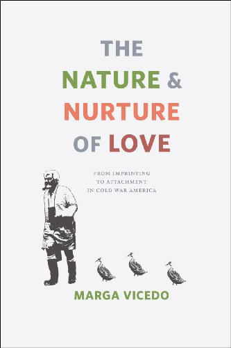 9780226020556: The Nature and Nurture of Love: From Imprinting to Attachment in Cold War America