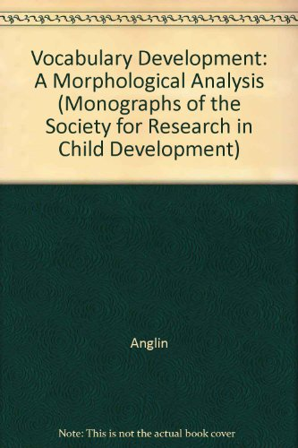 Vocabulary Development: A Morphological Analysis (Monographs of the Society for Research in Child ...