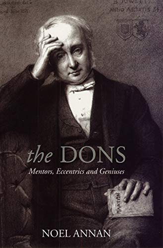 9780226021089: The Dons: Mentors, Eccentrics and Geniuses