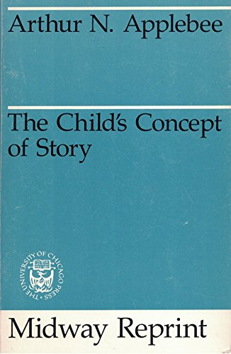 9780226021201: The Child's Concept of Story: Ages Two to Seventeen (Midway Reprint)