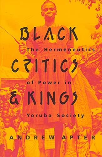 9780226023434: Black Critics and Kings: The Hermeneutics of Power in Yoruba Society