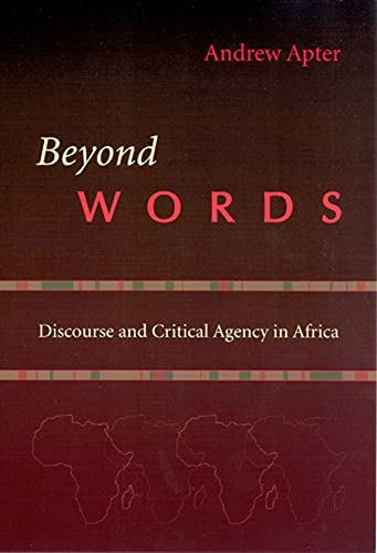 9780226023519: Beyond Words: Discourse and Critical Agency in Africa