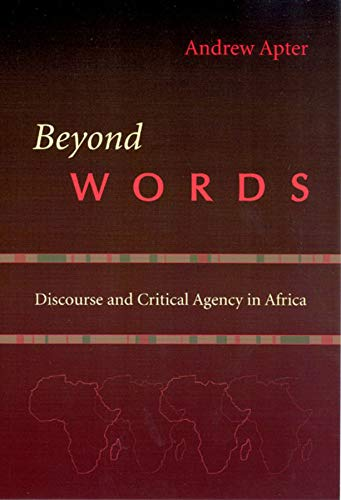 9780226023526: Beyond Words: Discourse and Critical Agency in Africa