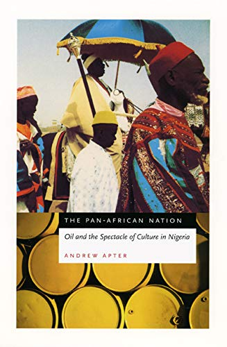 9780226023540: The Pan-African Nation: Oil and the Spectacle of Culture in Nigeria