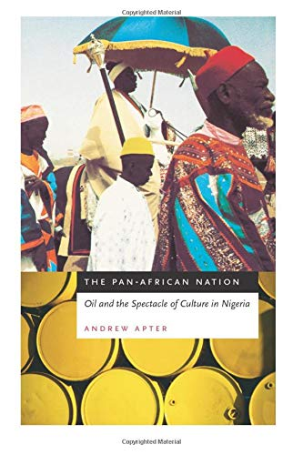 9780226023557: The Pan-African Nation: Oil and the Spectacle of Culture in Nigeria