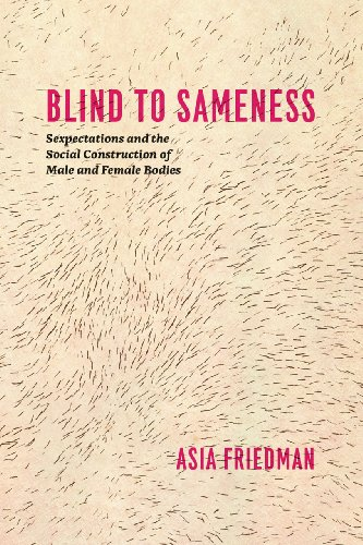9780226023632: Blind to Sameness: Sexpectations and the Social Construction of Male and Female Bodies