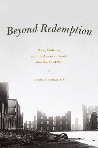 9780226024271: Beyond Redemption: Race, Violence, and the American South after the Civil War (American Beginnings, 1500-1900)