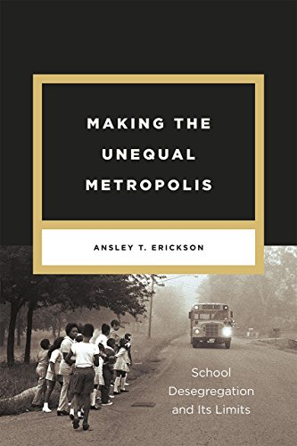9780226025254: Making the Unequal Metropolis: School Desegregation and Its Limits (Historical Studies of Urban America)