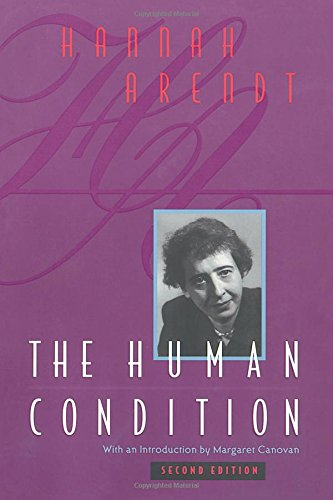The Human Condition, 2nd Edition: Arendt, Hannah