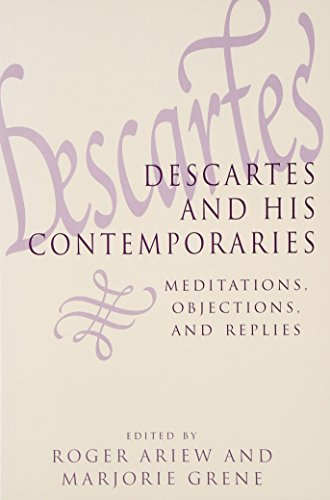 9780226026305: Descartes and His Contemporaries: Meditations, Objections, and Replies (Science & Its Conceptual Foundations S)