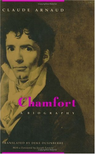 Chamfort: A Biography (9780226026978) by Claude Arnaud