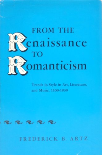 From the Renaissance to Romanticism: Trends in: Frederick Binkerd Artz