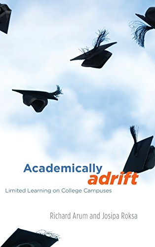 9780226028552: Academically Adrift: Limited Learning on College Campuses
