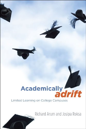 9780226028569: Academically Adrift: Limited Learning on College Campuses