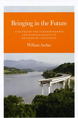 9780226029160: Bringing in the Future: Strategies for Farsightedness and Sustainability in Developing Countries