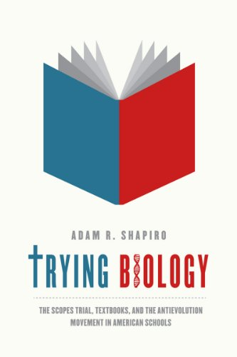 9780226029450: Trying Biology: The Scopes Trial, Textbooks, and the Antievolution Movement in American Schools