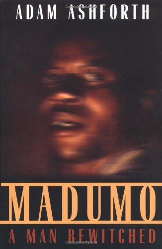 Madumo: A Man Bewitched: Ashforth, Adam