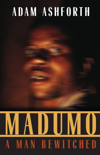 Madumo, a Man Bewitched: Adam Ashforth