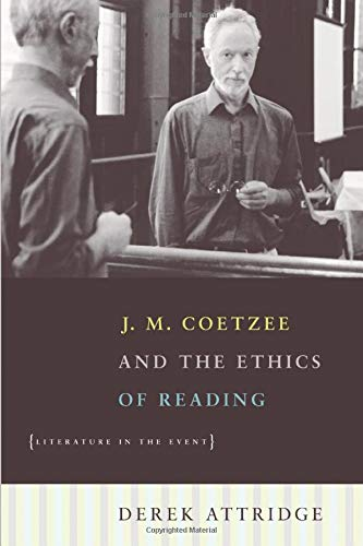 9780226031170: J. M. Coetzee and the Ethics of Reading: Literature In The Event