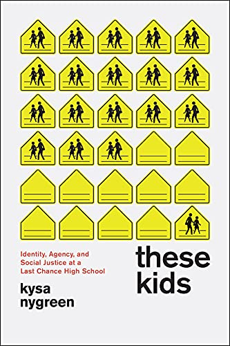9780226031422: These Kids: Identity, Agency, and Social Justice at a Last Chance High School
