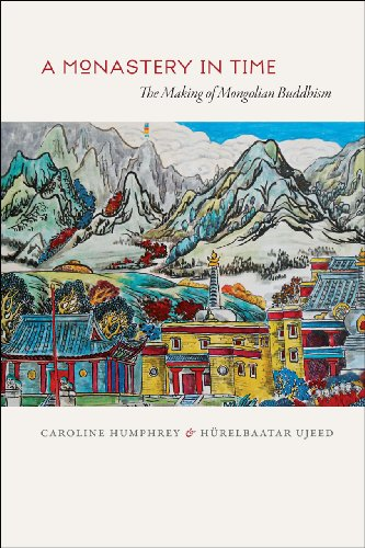 9780226031903: A Monastery in Time: The Making of Mongolian Buddhism