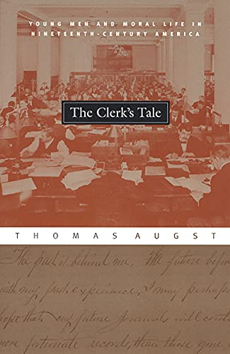 9780226032191: The Clerk's Tale: Young Men and Moral Life in Nineteenth-Century America